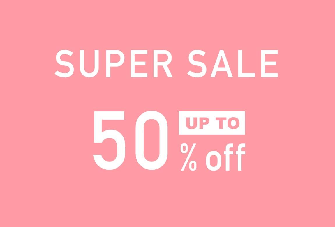 SUPER SALE 最大50%OFF